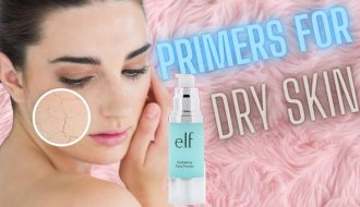 Best Hydrating Primers for Dry Skin in 2020